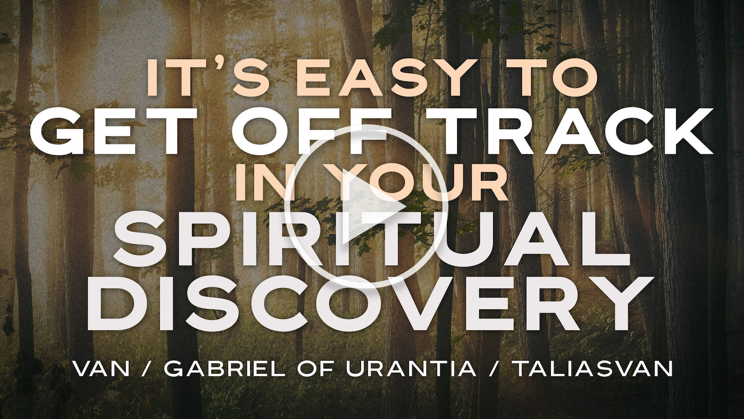 It?s Easy To Get Off Track In Your Spiritual Discovery