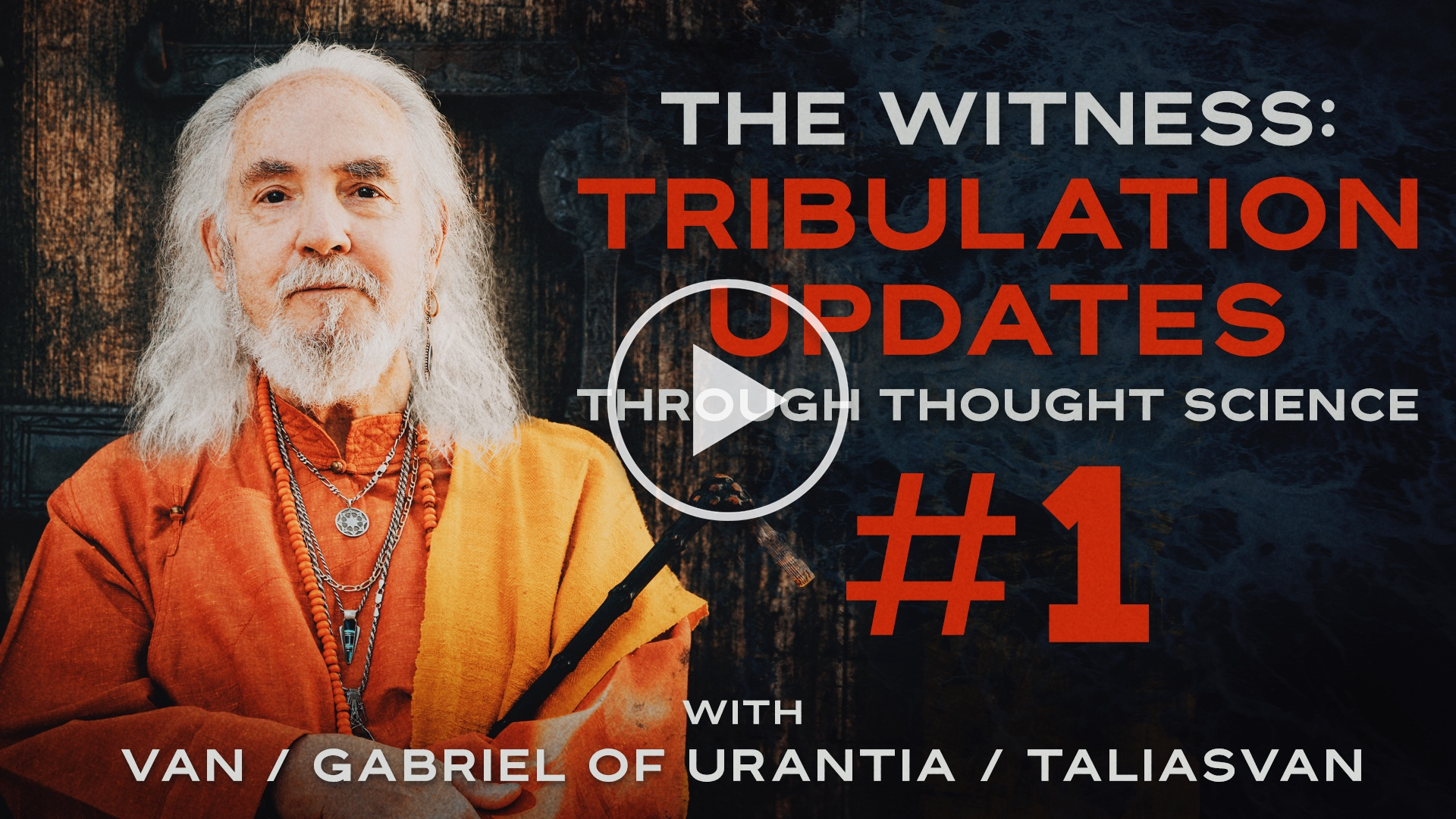 The Witness: Tribulation Updates Through Thought Science #1 | Van / Gabriel of Urantia / TaliasVan